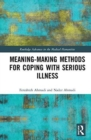 Meaning-making Methods for Coping with Serious Illness - Book