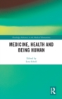 Medicine, Health and Being Human - Book