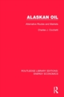 Alaskan Oil : Alternative Routes and Markets - Book