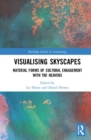 Visualising Skyscapes : Material Forms of Cultural Engagement with the Heavens - Book