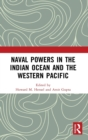 Naval Powers in the Indian Ocean and the Western Pacific - Book