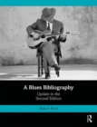 A Blues Bibliography : Second Edition: Volume 2 - Book