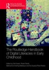 The Routledge Handbook of Digital Literacies in Early Childhood - Book