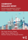 NOW! NihonGO NOW! : Performing Japanese Culture - Level 1 Volume 1 Textbook - Book