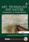 Art, Technology and Nature : Renaissance to Postmodernity - Book