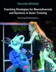 Teaching Strategies for Neurodiversity and Dyslexia in Actor Training : Sensing Shakespeare - Book
