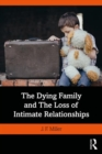 The Dying Family and the Loss of Intimate Relationships - Book