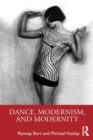Dance, Modernism, and Modernity - Book