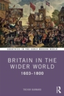 Britain in the Wider World : 1603-1800 - Book