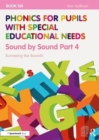 Phonics for Pupils with Special Educational Needs Book 6: Sound by Sound Part 4 : Surveying the Sounds - Book