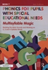 Phonics for Pupils with Special Educational Needs Book 7: Multisyllable Magic : Revising the Main Sounds and Working on 2, 3 and 4 Syllable Words - Book
