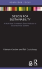 Design for Sustainability (Open Access) : A Multi-level Framework from Products to Socio-technical Systems - Book