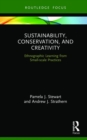 Sustainability, Conservation, and Creativity : Ethnographic Learning from Small-scale Practices - Book