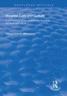Hospice Care and Culture : A Comparison of the Hospice Movement in the West and Japan - Book
