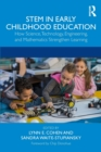 STEM in Early Childhood Education : How Science, Technology, Engineering, and Mathematics Strengthen Learning - Book