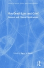Non-Death Loss and Grief : Context and Clinical Implications - Book