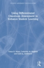 Using Differentiated Classroom Assessment to Enhance Student Learning - Book