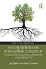 Foundations of Education Research : Understanding Theoretical Components - Book