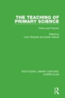 The Teaching of Primary Science : Policy and Practice - Book