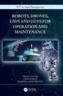 Robots, Drones, UAVs and UGVs for Operation and Maintenance - Book
