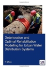 Deterioration and Optimal Rehabilitation Modelling for Urban Water Distribution Systems - Book