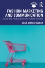 Fashion Marketing and Communication : Theory and Practice Across the Fashion Industry - Book