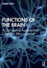 Functions of the Brain : A Conceptual Approach to Cognitive Neuroscience - Book