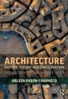 Architecture History, Theory and Preservation : Prehistory to the Middle Ages - Book