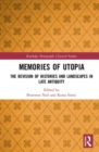 Memories of Utopia : The Revision of Histories and Landscapes in Late Antiquity - Book