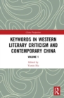 Keywords in Western Literary Criticism and Contemporary China : Volume 1 - Book