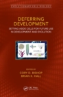 Deferred Development : Setting Aside Cells for Future Use in Development in Evolution - Book