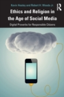 Ethics and Religion in the Age of Social Media : Digital Proverbs for Responsible Citizens - Book