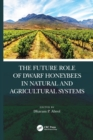 The Future Role of Dwarf Honey Bee in Natural and Agricultural Systems - Book