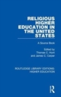 Religious Higher Education in the United States : A Source Book - Book