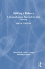 Striking a Balance : A Comprehensive Approach to Early Literacy - Book