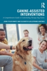 Canine-Assisted Interventions : A Comprehensive Guide to Credentialing Therapy Dog Teams - Book