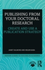 Publishing from your Doctoral Research : Create and Use a Publication Strategy - Book