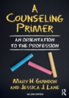 A Counseling Primer : An Orientation to the Profession - Book