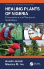 Healing Plants of Nigeria : Ethnomedicine and Therapeutic Applications - Book