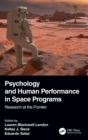 Psychology and Human Performance in Space Programs : Research at the Frontier - Book