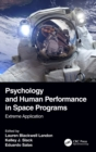 Psychology and Human Performance in Space Programs : Extreme Application - Book