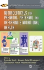 Nutraceuticals for Prenatal, Maternal, and Offspring's Nutritional Health - Book