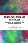 Mental Wellbeing and Psychology : The Role of Art and History in Self Discovery and Creation - Book