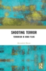 Shooting Terror : Terrorism in Hindi Films - Book