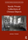 Nordic Private Collections of Chinese Objects - Book