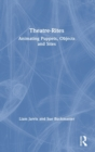 Theatre-Rites : Animating Puppets, Objects & Sites - Book