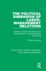 The Political Dimension of Labor-Management Relations : National Trends and State Level Developments in Massachusetts (Volume 2) - Book