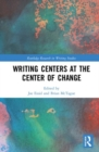Writing Centers at the Center of Change - Book