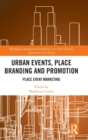 Urban Events, Place Branding and Promotion : Place Event Marketing - Book