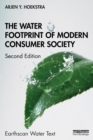 The Water Footprint of Modern Consumer Society - Book